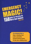 Emergency Magic!: 150 Spells for Surviving the Worst-Case Scenario - Judika Illes