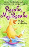 Rosalie, My Rosalie: The Tale of a Duckling - Jacquelyn Mitchard, John Bendall-Brunello