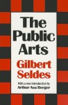 The Public Arts - Gilbert Seldes