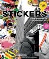 Stickers: From Punk Rock to Contemporary Art - D.B. Burkeman, Monica LoCascio, Shepard Fairey, Carlo McCormick