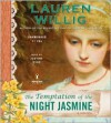 The Temptation of the Night Jasmine - Lauren Willig, Justine Eyre