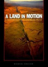A Land in Motion: California's San Andreas Fault - Michael Collier