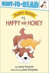 Happy and Honey - Laura Godwin, Jane Chapman