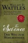 The Science - Der Weg zum Wohlbefinden (German Edition) - Wallace D. Wattles