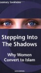 Stepping into the Shadows: Why Women Convert to Islam - Rosemary Sookhdeo