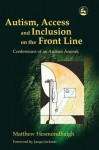 Autism, Access and Inclusion on the Front Line: Confessions of an Autism Anorak - Tony Attwood