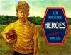 Heroes - Ken Mochizuki