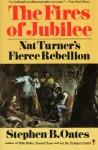 The Fires of Jubilee: Nat Turner's Fierce Rebellion - Stephen B. Oates