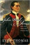 John Paul Jones: Sailor, Hero, Father of the American Navy - Evan Thomas