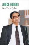 Free Trade Today - Jagdish N. Bhagwati, Princeton University Press