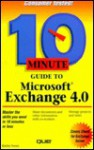 10 Minute Guide To Microsoft Exchange 4.0 (Sams Teach Yourself In 10 Minutes) - Kathy Ivens