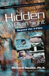 Hidden in Plain Sight: Beyond the X-Files - Richard Sauder, Mark Brabant