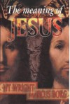 The Meaning of Jesus - Marcus J. Borg, N.T. Wright