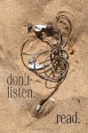 don't listen. read. - Janet Kuypers, Chris Allen, Eric Burbridge, Doug Downie, Bob Johnston, Bill Kroger, Max Andrew, Jodi McMaster, Michael Greeley, Ray Kemble, Gary Hull, Jim Meirose, Michael Royce, Joshua Copeland, John Poblocki, Joshua Sidley, Steven Wineman, Kevin Michael Vance, Kenneth Sc