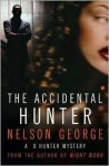 The Accidental Hunter - Nelson George