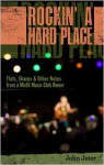 ROCKIN' A HARD PLACE: Flats, Sharps & Other Notes From A Misfit Music Club Owner - John Jeter