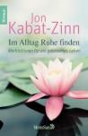 Im Alltag Ruhe finden: Meditationen für ein gelassenes Leben (German Edition) - Jon Kabat-Zinn, Theo Kierdorf