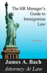 The HR Manager's Guide to Immigration Law - James Marcus Bach