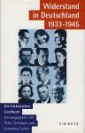 Widerstand in Deutschland 1933 - 1945. Ein historisches Lesebuch - Peter Steinbach, Johannes Tuchel