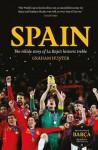 Spain: The Inside Story of La Roja's Historic Treble - Graham Hunter