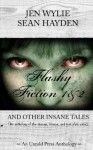 Flashy Fiction and Other Insane Tales - Jen Wylie, Sean Hayden