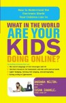 What in the World Are Your Kids Doing Online?: How to Understand the Electronic World Your Children Live In - Barbara Melton