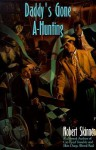 Daddy's Gone A-Hunting - Robert Skinner