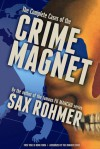 The Complete Cases of the Crime Magnet - Sax Rohmer