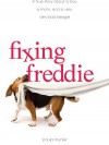 Fixing Freddie: A True Story about a Boy, a Single Mom, and the Very Bad Beagle Who Saved Them - Paula Munier