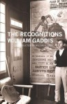 The Recognitions - William Gaddis, William H. Gass