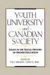 Youth, University, and Canadian Society: Essays in the Social History of Higher Education - Paul Axelrod, John G. Reid