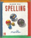 McGraw-Hill: Spelling - Gillian E. Cook, Marisa Farnum, Terry R. Gabrielson, Charles Temple