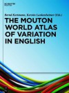 The Mouton World Atlas of Variation in English - Bernd Kortmann, Kerstin Lunkenheimer