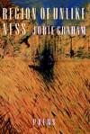 Region of Unlikeness - Jorie Graham