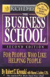 Rich Dad's the Business School: For People Who Like Helping People (Second Edition) - Robert T. Kiyosaki, Sharon L. Lechter