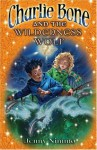 Charlie Bone and the Wilderness Wolf (Children Of The Red King) - Jenny Nimmo