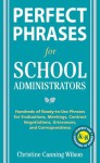 Perfect Phrases for School Administrators (Perfect Phrases Series) - Christine Canning Wilson