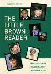 Little Brown Reader, The (11th Edition) - Marcia Stubbs, Sylvan Barnet, William E. Cain