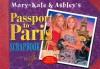Mary-Kate & Ashley's Passport to Paris Scrapbook - Mary-Kate Olsen, Ashley Olsen