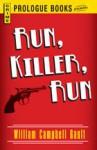 Run, Killer, Run - William Campbell Gault