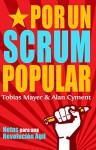 Por Un Scrum Popular: Notas para una Revolución Ágile (Spanish Edition) - Tobias Mayer, Alan Cyment, Alan Cyment