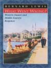 What Went Wrong? Western Impact & Middle Eastern Response - Bernard Lewis