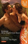 Mills & Boon : Blaze Duo/What Might Have Been/Just For The Night - Kira Sinclair, Tawny Weber