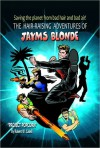 The Hair-Raising Adventures of Jayms Blonde: Project Popcorn - Robert W. Cabell, S.C. Moore