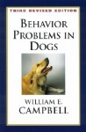 Behavior Problems in Dogs - William E. Campbell