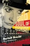 The Good Soul of Szechuan - Bertolt Brecht, David Harrower