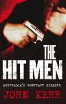 The Hit Men: Australia's Contract Killers - John Kerr