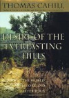 Desire of the Everlasting Hills: The World Before and After Jesus (Hinges of History) - Thomas Cahill