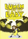 Lunch Lady and the League of Librarians - Jarrett J. Krosoczka