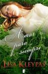 Amar para siempre (B DE BOOKS) (Spanish Edition) - Lisa Kleypas